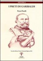 I preti di Garibaldi - Pistelli Pietro