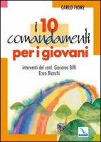 I dieci comandamenti per i giovani - Fiore Carlo