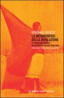 La metamorfosi della rivoluzione. Il liberalismo sociale nel Messico di Salinas (1988-1994) - Ronchi Veronica