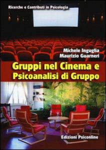 Copertina di 'Gruppi nel cinema e psicoanalisi di gruppo'