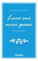 Luce sui miei passi - Giovanni M. Luisetto