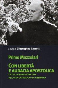 Copertina di 'Con libertà e audacia apostolica'