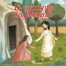 Copertina di 'Ti racconto la Pasqua'