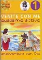 Un'avventura con Dio. Quaderno attivo venite con me - Christiane Heinsdorff, Matthias Bolkart