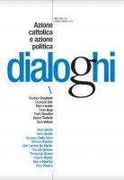 Dialoghi. 1/2018: Azione cattolica e azione politica.