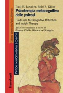 Copertina di 'Psicoterapia metacognitiva delle psicosi. Guida alla Metacognitive Reflection and Insight Therapy'