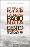 La fede ragionata - Fontana Stefano
