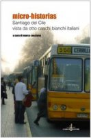 Micro-historias. Santiago de Cile vista da otto caschi bianchi italiani
