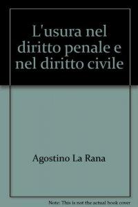 Copertina di 'L' usura nel diritto penale e nel diritto civile'