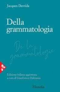 Copertina di 'Della grammatologia'