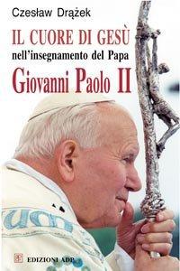 Copertina di 'Il Cuore di Gesù nell'insegnamento del papa Giovanni Paolo II'