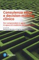 Consulenza etica e decision-making clinico. Per comprendere e agire in epoca di medicina personalizzata