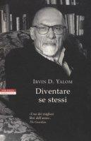 Diventare se stessi - Yalom Irvin D.