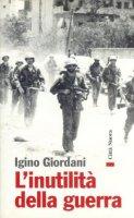 L'inutilità della guerra - Giordani Igino