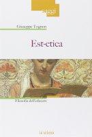 Est-etica. Filosofia dell'educare. - Giuseppe Tognon