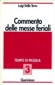 Copertina di 'Commento delle messe feriali [vol_3] / Tempo di Pasqua'