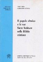 Il popolo ebraico e le sue sacre scritture nella Bibbia cristiana