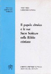 Copertina di 'Il popolo ebraico e le sue sacre scritture nella Bibbia cristiana'