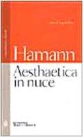 Aesthaetica in nuce. Testo tedesco a fronte - Hamann Johann G.