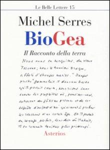 Copertina di 'Biogea. Il racconto della terra'