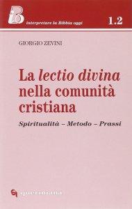 Copertina di 'La lectio divina nella comunità cristiana. Spiritualità, metodo, prassi'