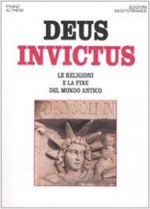 Copertina di 'Deus invictus. Le religioni e la fine del mondo antico'