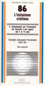 Copertina di 'L'iniziazione cristiana [vol_2] / Orientamenti per l'Iniziazione dei fanciulli e dei ragazzi dai 7 ai 14 anni. Nota pastorale'