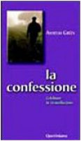 La confessione. Celebrare la riconciliazione - Grün Anselm