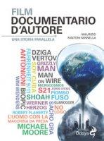 Film documentario d'autore. Una storia parallela - Fantoni Minnella M.