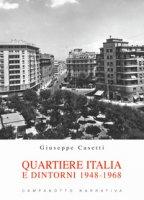 Quartiere Italia e dintorni 1948-1968 - Casetti Giuseppe