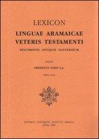 Lexicon linguae aramaicae Veteris Testamenti. Documentis antiquis illustratum - Vogt Ernst