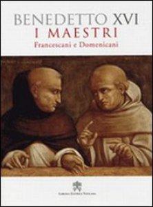Copertina di 'I maestri. Francescani e Domenicani'