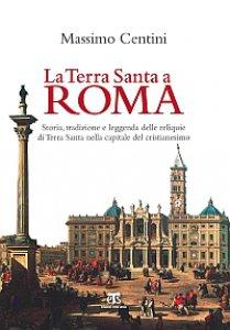 Copertina di 'La Terra Santa a Roma'