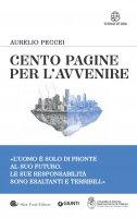 Cento pagine per l'avvenire - Aurelio Peccei