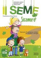 Il Seme 2. Sicomoro. Guida - Annamaria Corallo , Francesca Turra , Giurita Zoena