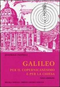 Copertina di 'Galileo per il Copernicanesimo e per la Chiesa'