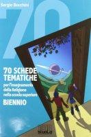 70 Schede tematiche per l'insegnamento della Religione nella scuola superiore - Bocchini Sergio