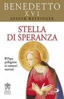 Stella di speranza - Benedetto XVI (Joseph Ratzinger)