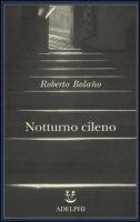 Notturno cileno - Bolaño Roberto