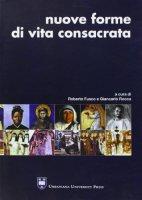 Nuove forme di vita consacrata - Roberto Fusco, Giancarlo Rocca