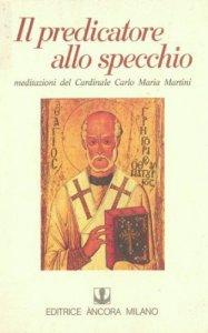 Il predicatore allo specchio libro, Martini Carlo M