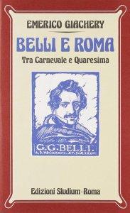 Copertina di 'Belli e Roma. Tra carnevale e Quaresima'