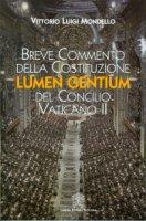 Breve commento della Costituzione Lumen Gentium del concilio Vaticano II - Vittorio Mondello