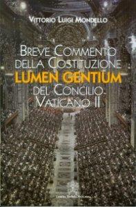 Copertina di 'Breve commento della Costituzione Lumen Gentium del concilio Vaticano II'