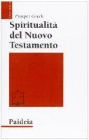 Spiritualità del Nuovo Testamento - Prosper Grech
