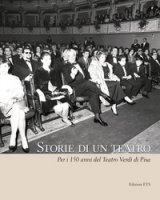 Storie di un teatro. Per i 150 anni del teatro Verdi - Sainati Fabrizio, Renzoni Stefano, Alberti Maria