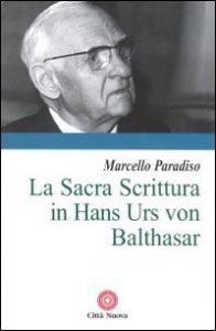 Copertina di 'La sacra Scrittura in Hans Urs von Balthasar'