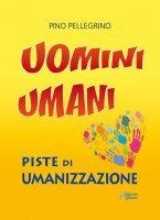 Uomini Umani - Pino Pellegrino