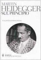 Sul principio. Ediz. integrale - Heidegger Martin