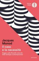 Il caso e la necessità - Monod Jacques